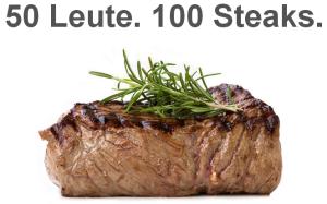 50 Leute. 100 Steaks